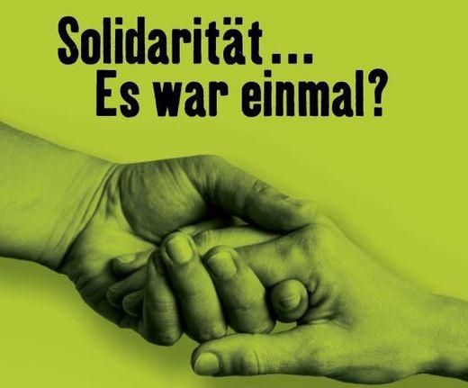 Solidarität… Es war einmal?